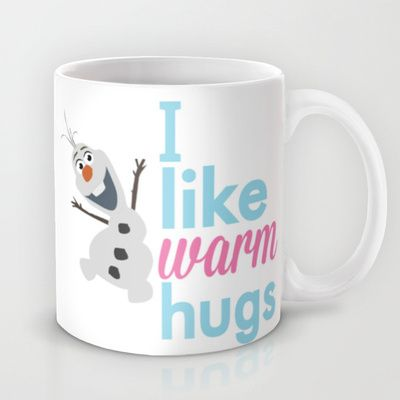 i like warm hugs smiling olaf.. frozen Mug by studiomarshallarts - $15.00