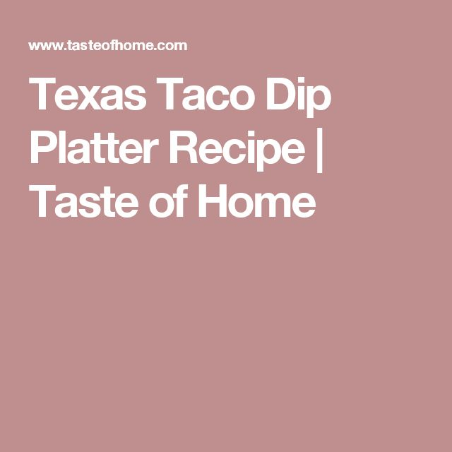 Texas Taco Dip Platter Recipe | Taste of Home