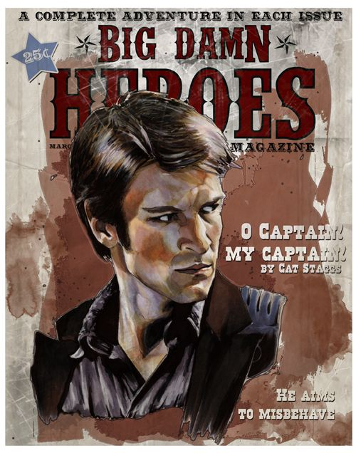 Big Damn Heroes: Captain Mal Reynolds edition.