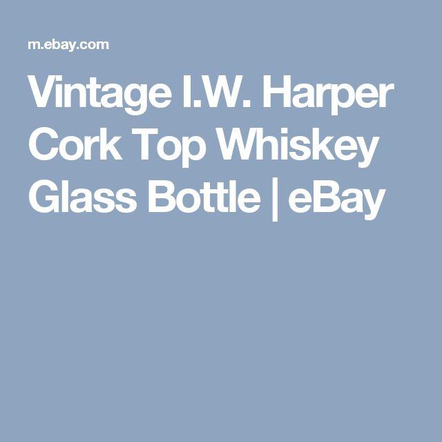 Vintage I.W. Harper Cork Top Whiskey Glass Bottle | eBay