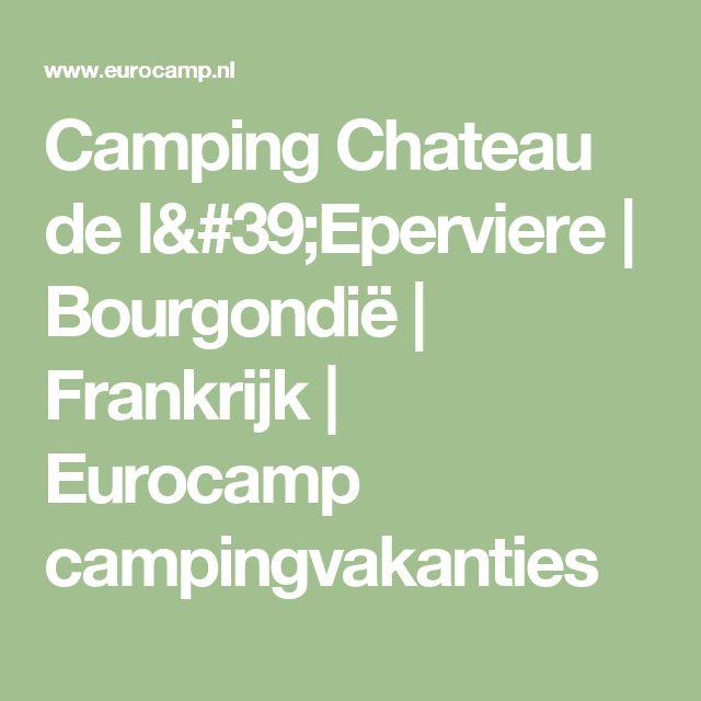 Camping Chateau de l'Eperviere | Bourgondië | Frankrijk | Eurocamp campingvakanties