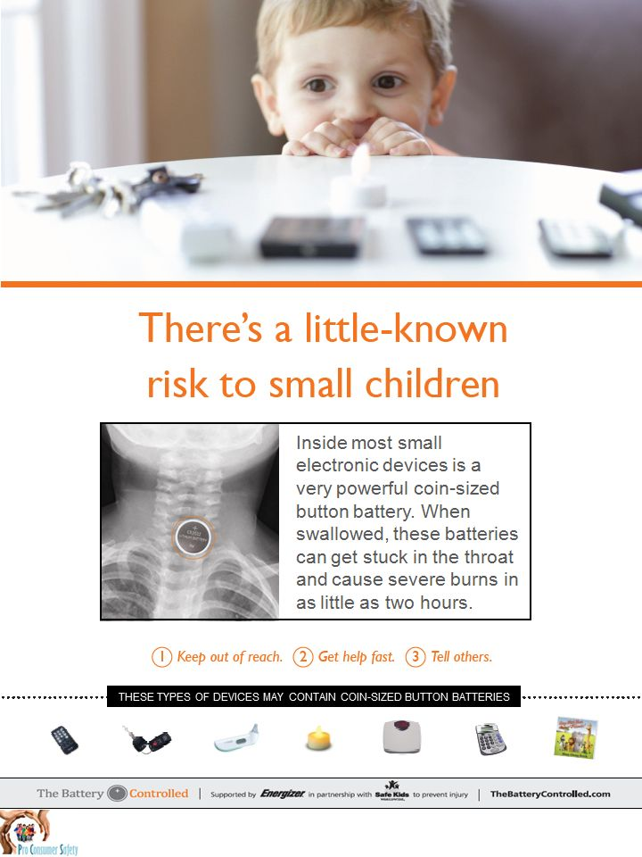 Dr. Safety alerts parents on  the risks of coin-sized lithium batteries, used in car key remote controls, bathroom scales, flame less candles, greeting cards. Babies and toddlers can easily expose these batteries. If swallowed the battery gets suck in their throat and the saliva activates the electrical current that causes a chemical reaction and burns the throat. Keep these devises away from infants and toddlers! For more home safety visit http://www.procarseatsafety.com/in-your-home.html
