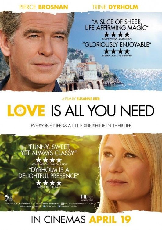 "Love Is All You Need: ""Love is All You Need has been made for an audience rarely catered for by the film industry: intelligent adults who enjoy perceptive and good-hearted drama."" Robbie Collin, Daily Telegraph"