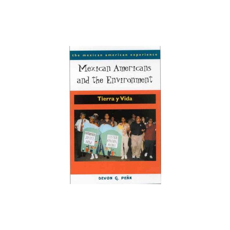 Mexican Americans And The Environment ( The Mexican American Experience) (Paperback)
