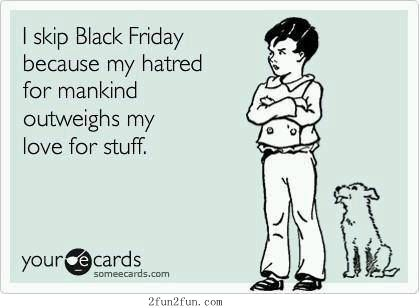 Funny. We don't have Black Friday here in Canada...although some retailers are trying to align with it ... However the deals are nothing worth going out for at this time....
