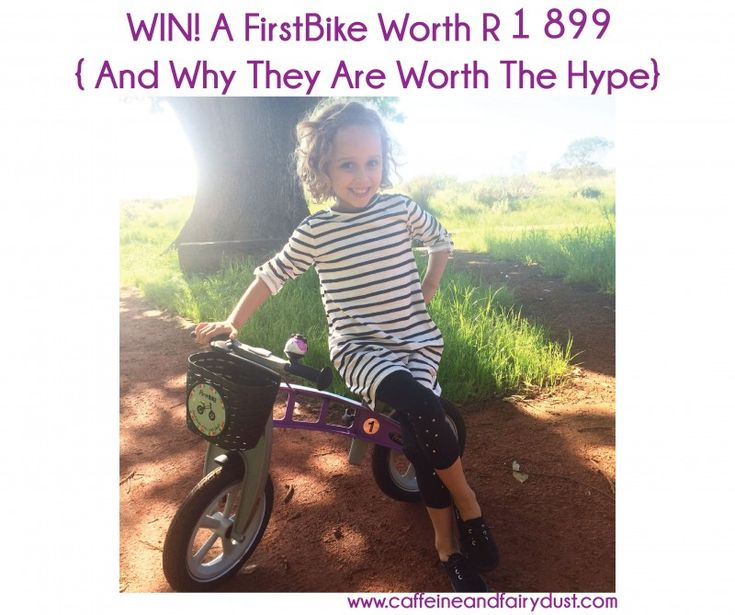 WIN A FirstBike Worth R1899 – And Why They Are Worth The Hype | http://www.caffeineandfairydust.com/win-a-firstbike-worth-r1-899-and-why-they-are-worth-the-hype/