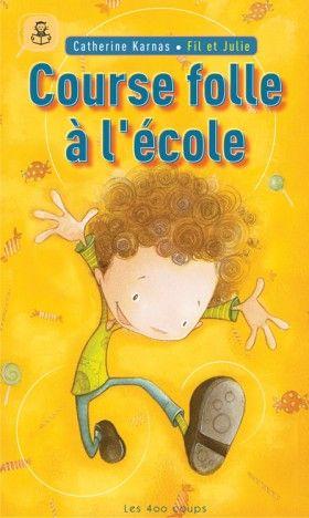 Course folle à l'école, Catherine Karnas, illustré par Fil et Julie,  Éditions Les 400 coups, 32 pages (album)