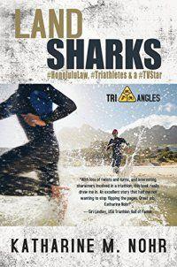 British Detectives, Katharine M Nohr - Land Sharks: #Honolululaw, #Triathletes - http://lowpricebooks.co/land-sharks-honolululaw-triathletes/