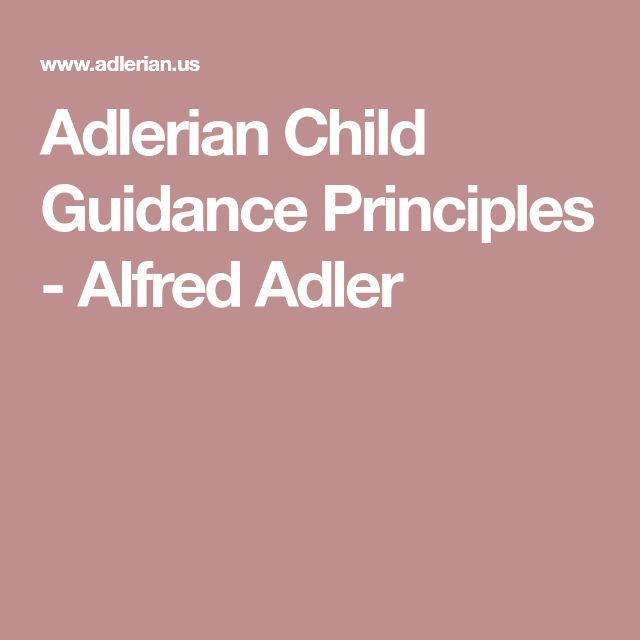 Adlerian Child Guidance Principles - Alfred Adler
