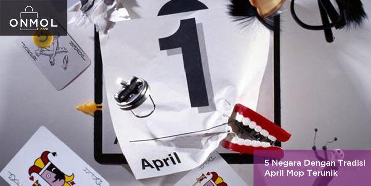 [ONMOL - BLOG] Hi OnMol Shoppers! April Mop dirayakan di beberapa negara dengan cara yg aneh dan unik lho..Sperti di 5 Negara ini..Apa aja keseruan mereka saat April Mop? Ketahui lebih lanjut disini #OnMolID #OnMolBlog #Blog #AprilMop #AprilFoolsDay #AprilWish #Info #onlineshop