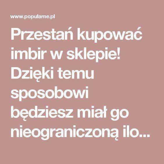 Przestań kupować imbir w sklepie! Dzięki temu sposobowi będziesz miał go nieograniczoną ilość w domu | Popularne.pl