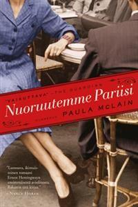 Nimeke: Nuoruutemme Pariisi - Tekijä: Paula McLain - ISBN: 9512091054 - Gummerus