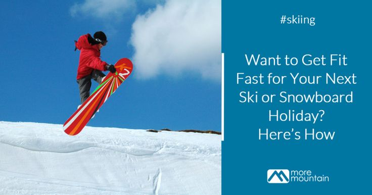If you've left getting fit for your ski or snowboard holiday to last minute then it's time to get stuck in. Here's a guide to how to do it, and fast.   Want to Get Fit Fast for Your Next Ski or Snowboard Holiday? Here's How - Read more at http://www.moremountain.com/blog/morzine/get-fit-fast-ski-snowboard-holiday-how/