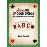 More ABC Of Good Bridge - For The Improving Player (Kindle Edition)By David Huggett