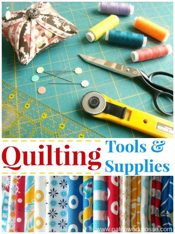 Basic quilting tools and supplies | patchwork posse #beginnersewer  #quilting101