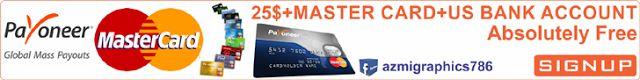 Get Free 25$ + Master Card + Payoneer US Bank Account - Azmi Graphics