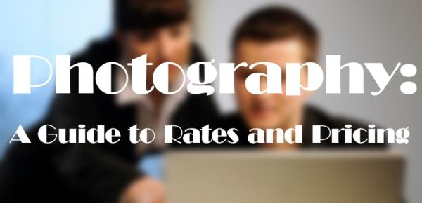 A Photographer's Guide to Rates and Pricing