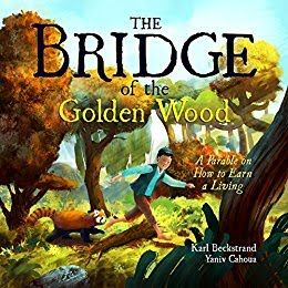 Mythical Books: The Bridge of the Golden Wood: A Parable on How to Earn a Living by Karl Beckstrand