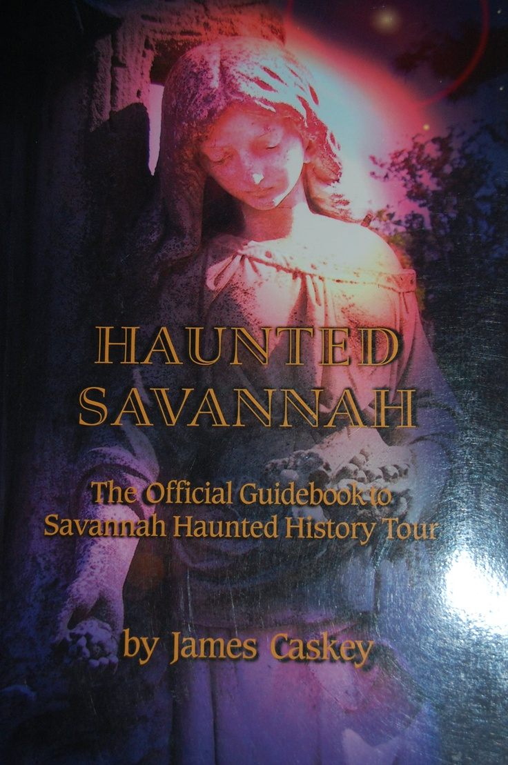 Haunted Savannah. The Official,Guidebook to Savannah Haunted History Tour by: James Caskey. When visiting a new city, take a ghost tour; it's a fantastic way to learn the history of the new town you are in. Then you can grab a book as a keepsake. Cool!! My BFF would love this!!'