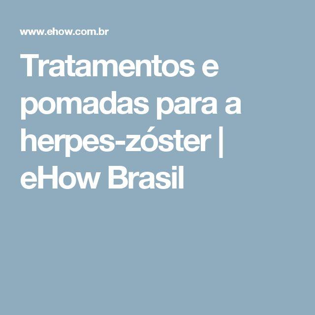 Tratamentos e pomadas para a herpes-zóster   eHow Brasil