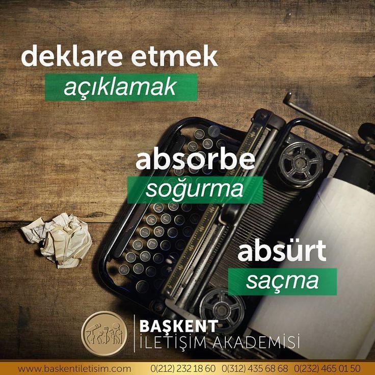 deklare etmek = açıklamak.  absorbe = soğurma.  absürt = saçma.  (Kaynak: Instagram - baskentiletisim)  #türkçe #türkçedili #bilgi #kelime #kelimeler #anlam #özet #kökeni #güzel #güzelkelimeler #bazıkelimelerçokgüzel #lügat #doğrutürkçe
