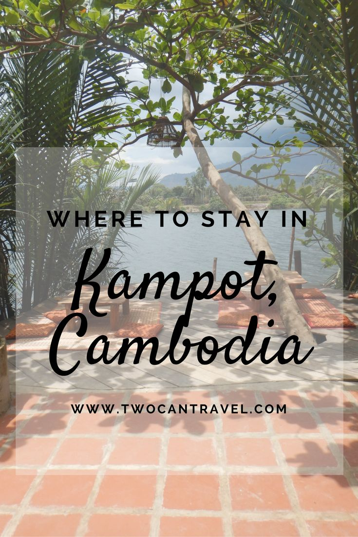 Our favorite hotels and bungalows to stay at in Kampot, Cambodia.
