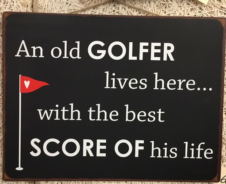 """Skilt med teksten: """"An Old golfer lives here... with the best score of his life"""""""