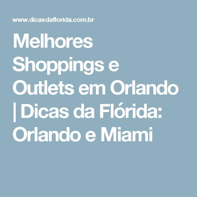 Melhores Shoppings e Outlets em Orlando | Dicas da Flórida: Orlando e Miami