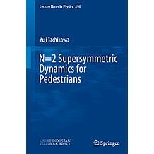 N=2 Supersymmetric Dynamics for Pedestrians (Lecture Notes in Physics)