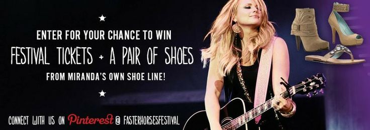 Enter for your chance to win Faster Horses Festival Tickets and a pair of shoes from Miranda Lambert's very own shoe line!
