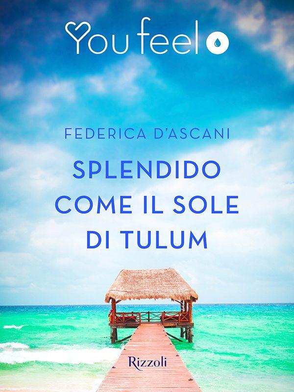 Recensione - SPLENDIDO COME IL SOLE DI TULUM di Federica D' Ascani http://lindabertasi.blogspot.it/2015/09/recensione-splendido-come-il-sole-di.html