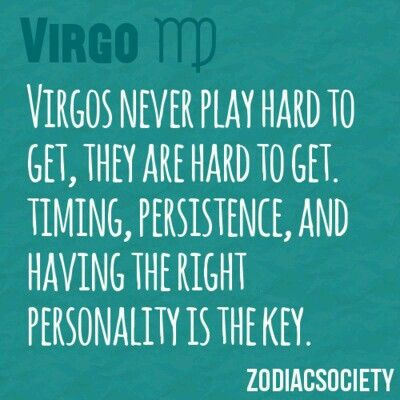 Virgo, sad for me but true