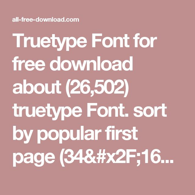 Truetype Font for free download about (26,502) truetype Font. sort by popular first  page (34/1657)