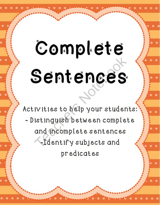Worksheets focusing on what a complete sentence is. Students also break sentences into subject and predicate