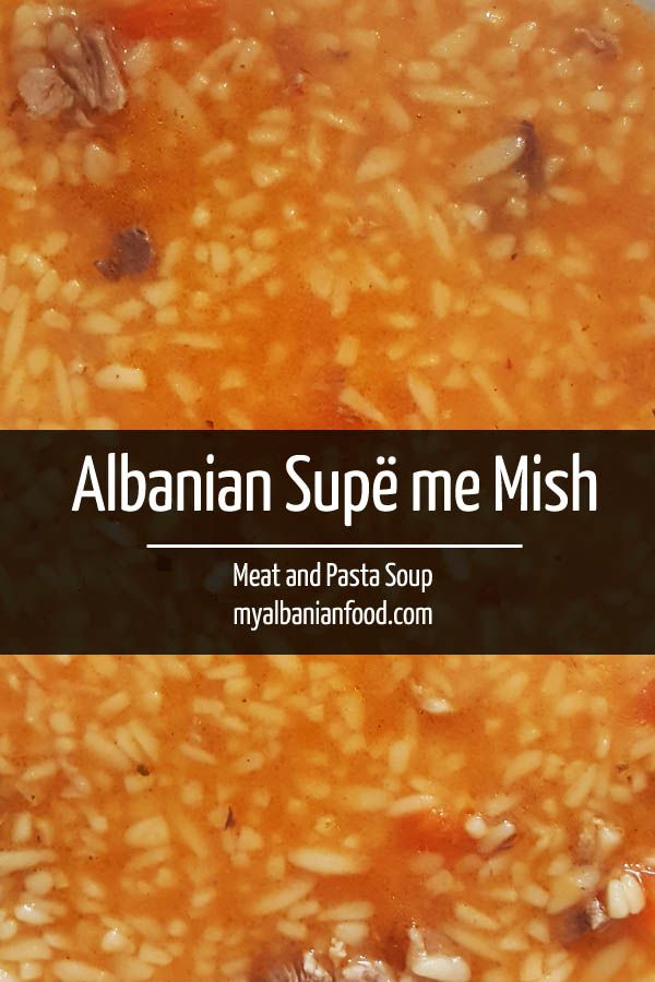 Albanian Soup - Supë me Mish