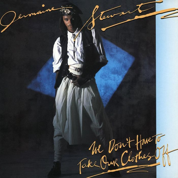 Jermaine Stewart - We Don t Have To Take Our Clothes