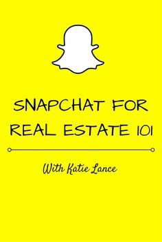 If you are wondering how to use Snapchat for real estate, social media strategist /katielance1/ will make it easy to understand and put to use!