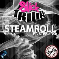 Steamroll by Slick Trilla (Exclusive VIP) by TrapStyle on SoundCloud