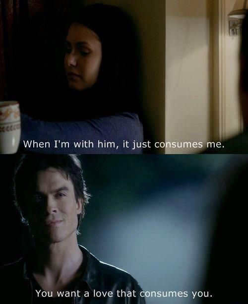 Vampire Diaries You Want A Love That Consumes You Quotes: 562 Best Delena Images On Pinterest