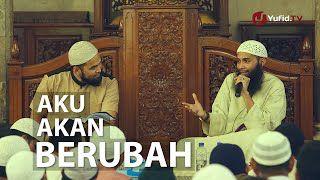 Pengajian Islam: Aku Akan Berubah - Ustadz Dr. Syafiq Basalamah (Host: Teuku Wisnu)