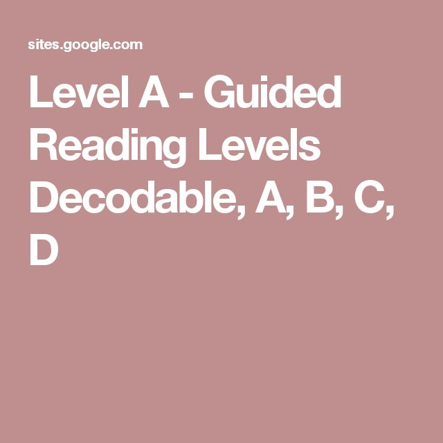 Level A - Guided Reading Levels Decodable, A, B, C, D