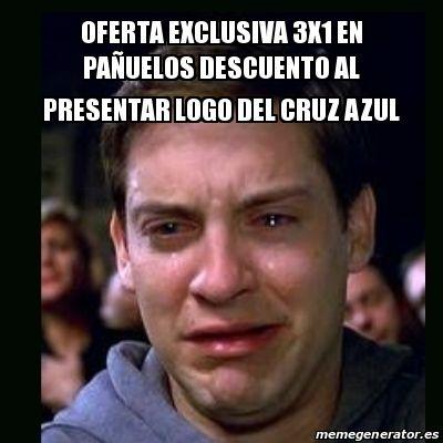 Meme crying peter parker - OFERTA EXCLUSIVA 3X1 EN PAÑUELOS DESCUENTO AL PRESENTAR LOGO DEL CRUZ AZUL - 23947179