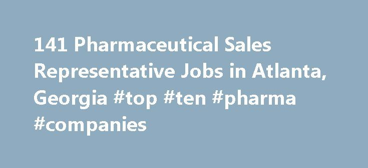 141 Pharmaceutical Sales Representative Jobs in Atlanta, Georgia #top #ten #pharma #companies http://pharmacy.remmont.com/141-pharmaceutical-sales-representative-jobs-in-atlanta-georgia-top-ten-pharma-companies/  #pharmaceutical companies in atlanta # Job Search Tips The ZipRecruiter job matching algorithm analyzes millions of jobs from hundreds of job boards to instantly return the most relevant results. Here are some additional tips to help you optimize your search: Job titles are best…
