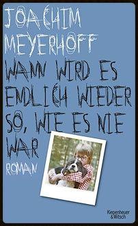 [5 lesen 20] Joachim Meyerhoff – Wann wird es endlich wieder so, wie es nie war | Literaturen