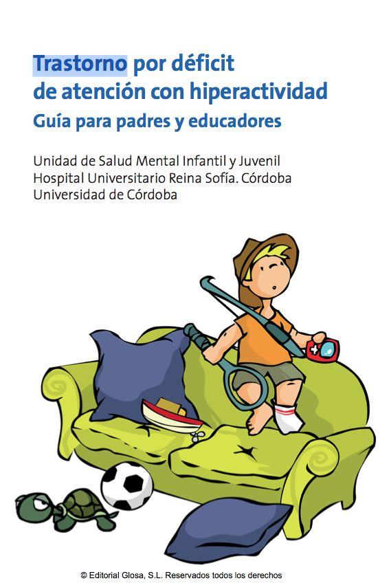 TRASTORNO POR DÉFICIT DE ATENCIÓN CON HIPERACTIVIDAD. MANUAL PARA PADRES Y EDUCADORES . Unidad de Salud Mental Infantil ...