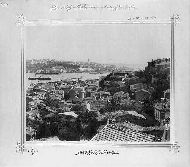 [View of the areas of Azapkapısı and Galata seen from the Sultan Selim]