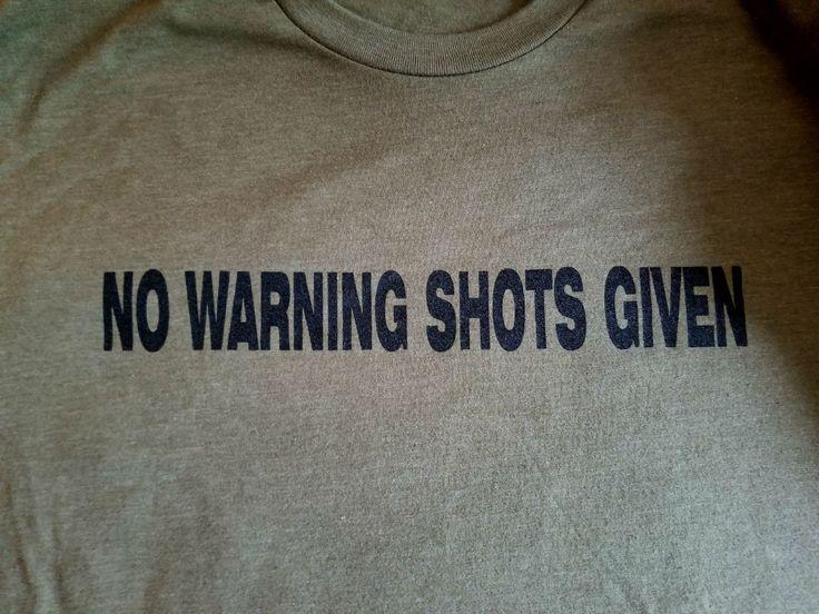 """Get Lumberjacked Up! """"NO WARNING SHOTS GIVEN"""" T-Shirt"""