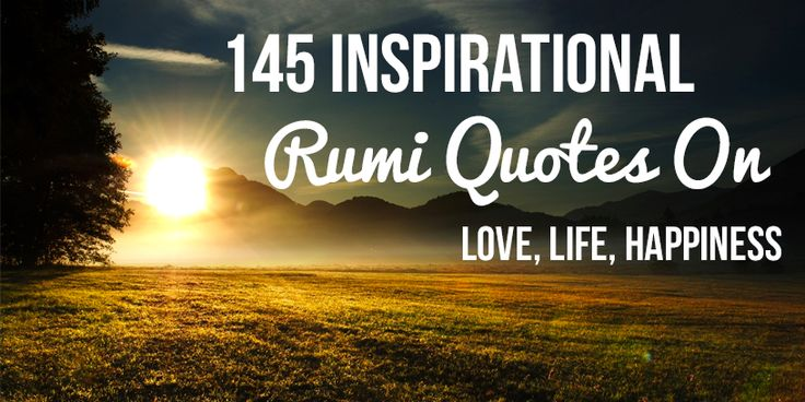261 Best Rumi Quotes Images On Pinterest Rumi Quotes On