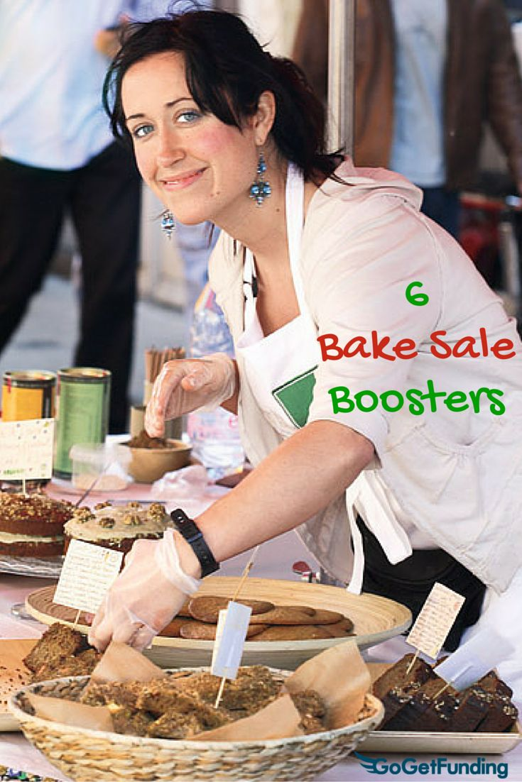 6 Bake Sale Boosters Raise major dough at your next event with this food for thought #bakesale Create your online fundraising campaign at http://gogetfunding.com