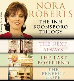 Nora Roberts: The Inn Boonsboro Trilogy.  Nora Roberts' books never fail to deliver and this triology is no exception.